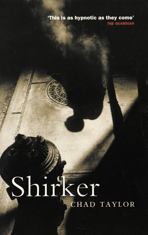 Chad Taylor novel SHIRKER